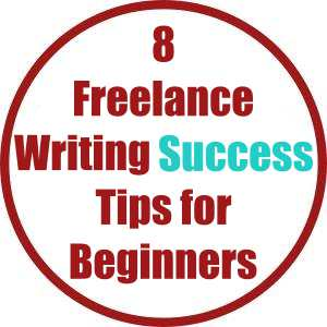 8 Freelance Writing Success Tips for Beginners