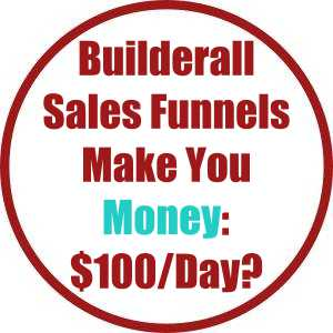 Builderall Sales Funnels Make You Money: $100/Day?