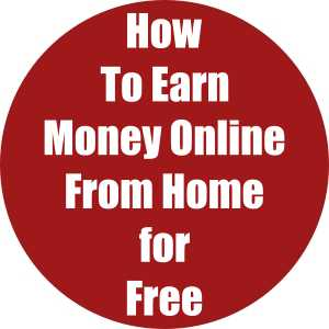 How to Earn Money Online From Home for Free