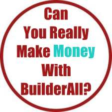 Can You Really Make Money With BuilderAll?