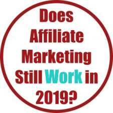 Does Affiliate Marketing Still Work in 2019?