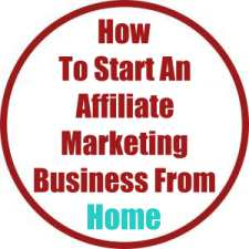 How To Start An Affiliate Marketing Business From Home