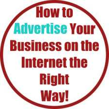 How to Advertise Your Business on the Internet the Right Way!