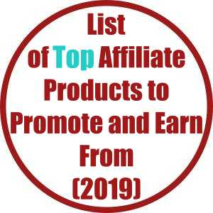 List of the Top Affiliate Products to Promote and Earn From (2019)