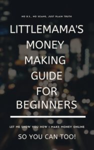 Littlemama's Money Making Guide For Beginners