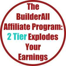 The BuilderAll Affiliate Program- 2 Tier Explodes Your Earnings