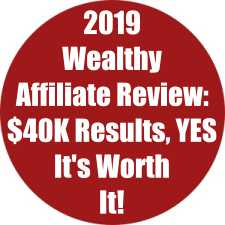 Wealthy Affiliate 2019 Review: $40K Results, YES It's Worth It!