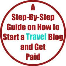 A Step-By-Step Guide on How to Start a Travel Blog and Get Paid