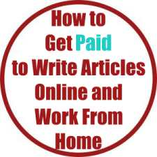 How to Get Paid to Write Articles Online and Work From Home