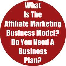 What Is Affiliate Marketing Business Model & Do You Need a Business Plan?