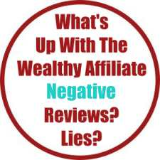 What's Up With The Wealthy Affiliate Negative Reviews? Lies?