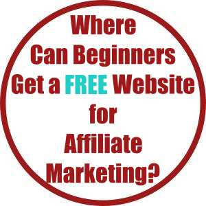 Where Can Beginners Get a Free Website for Affiliate Marketing?