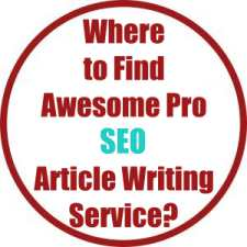 Where to Find Awesome Pro SEO Article Writing Service?