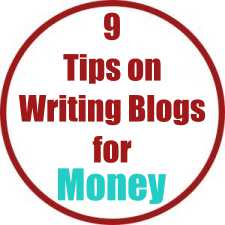 9 Tips on Writing Blogs for Money