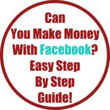 Can You Make Money With Facebook? Easy Step By Step Guide!