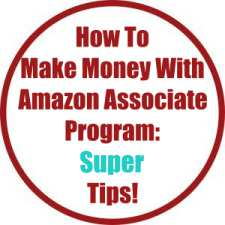 How To Make Money With Amazon Associate Program: Super Tips!