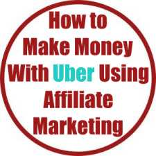 How to Make Money With Uber Using Affiliate Marketing