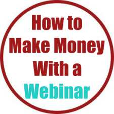 How to Make Money With a Webinar