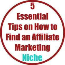 5 Essential Tips on How to Find an Affiliate Marketing Niche