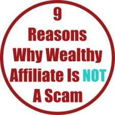9 Reasons Why Wealthy Affiliate Is Not A Scam