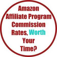 What Are The Amazon Affiliate Program Commission Rates? Worth It To Use?