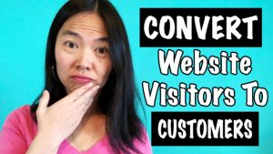 How To Convert Your Website Visitors Into Customers