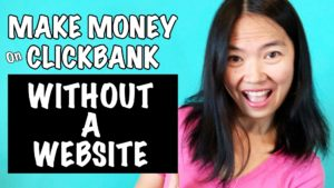 How To Make Money With Clickbank WITHOUT A Website 2019