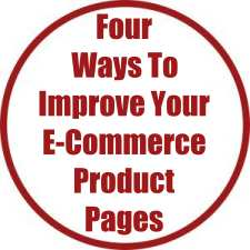 Four Sure-Fire Ways To Improve Your E-Commerce Product Pages