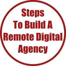 Steps To Build a Remote Digital Agency