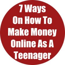 7 Ways On How To Make Money Online As A Teenager