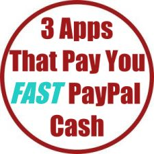 3 Apps That Pay You FAST PayPal Cash