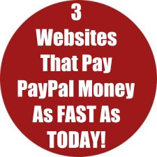 3 Websites That Pay PayPal Money As FAST As TODAY!
