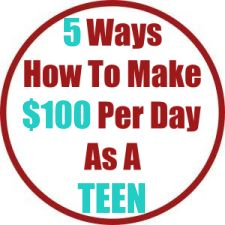 5 Ways On How To Make $100 Per Day As A Teenager 2020