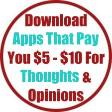 Download Apps That Pay You $5 - $10 For Your Thoughts & Opinions