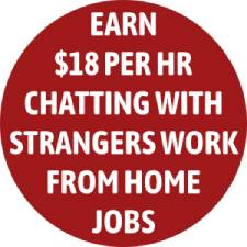 Earn $10-$18 per Hour Chatting with Strangers Work From Home Jobs