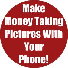Make Money Taking Pictures With Your Phone!