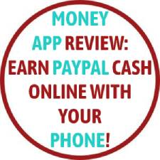 Money App Review: Earn Easy PayPal Cash Online With Your Phone!