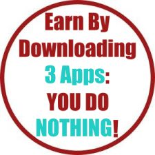 Earn By Doing Nothing Except Downloading 3 Apps