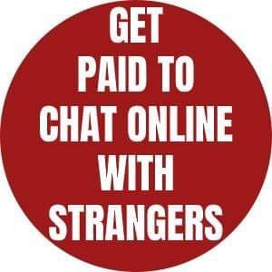 get paid to chat online with strangers
