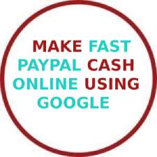 [$1/20sec] Make Fast PayPal Cash Online Using Google