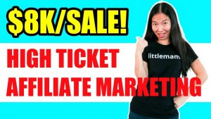 High Ticket Affiliate Marketing For Beginners - $8K:Sale!