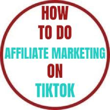 how to do affiliate marketing on tiktok